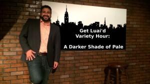 Get Luai'd Variety Hour